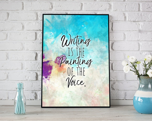 Writing is the Painting of the Voice Printable Art