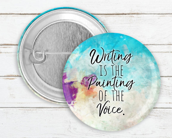 Writing Is the Painting of the Voice Pin Button