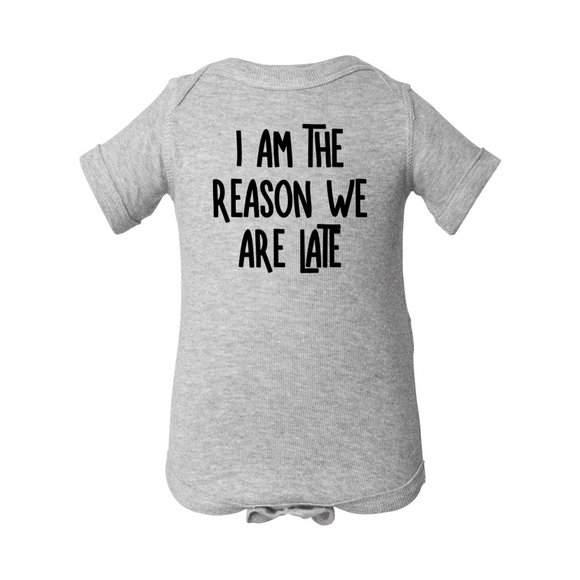 Reason We Are Late Onesie