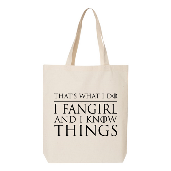 I Fangirl and I Know Things Canvas Tote Bag