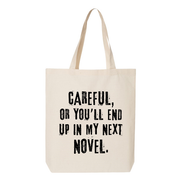 You'll End Up In My Next Novel Tote Bag