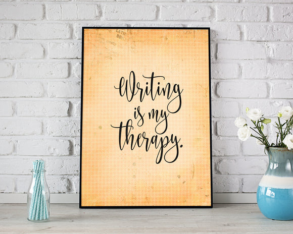 Writing is My Therapy Printable Art