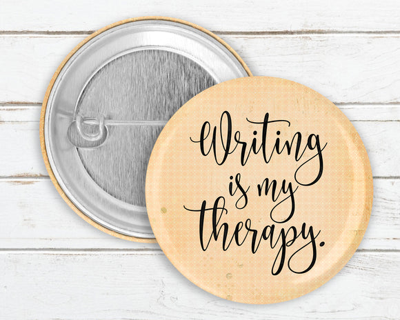 Writing Is My Therapy Pin Button
