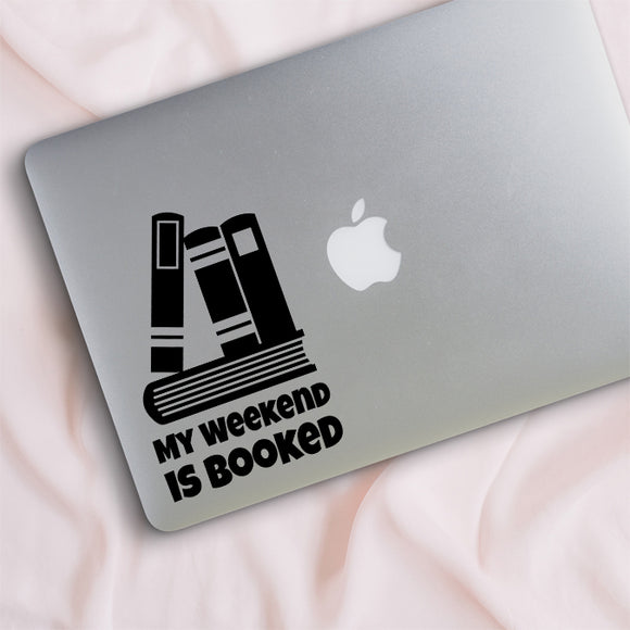 My Weekend is Booked Decal