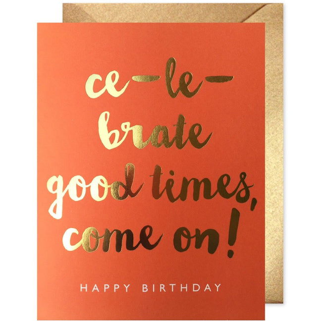 Gold Foil Good Times Birthday Card