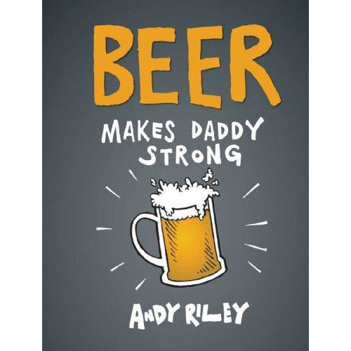Beer Makes Daddy Stronger