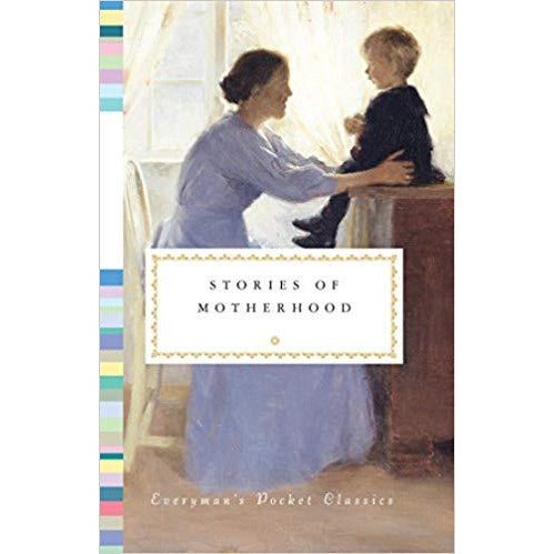 Stories of Motherhood (Everyman's Library Pocket Classics Series)