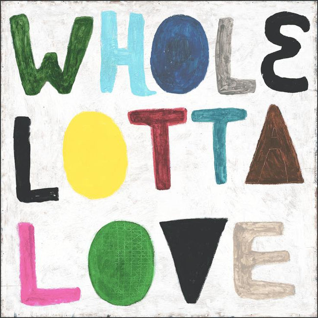 "Colorful Whole Lotta Love - 12"" x 12"""