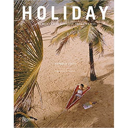 Holiday: The Best Travel Magazine that Ever Was
