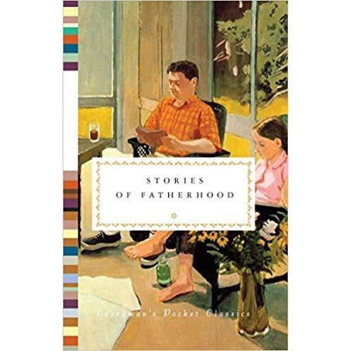 Stories of Fatherhood (Everyman's Library Pocket Classics Series)