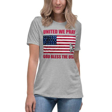Load image into Gallery viewer, United We Pray God Bless The USA Women's Relaxed Christian T-Shirt