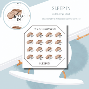 Sleep In Foiled Sheet - Illustrated Script Collection IS27