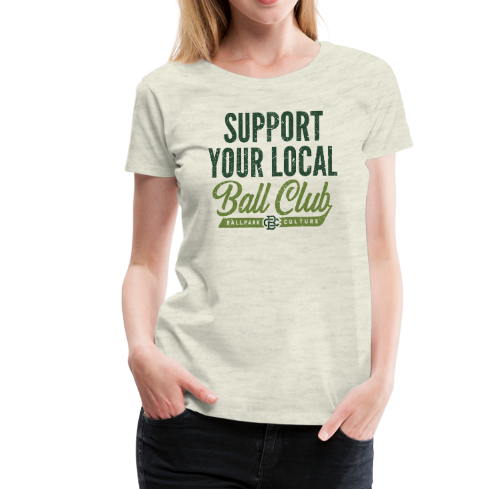 Ladies Support Local Club - heather oatmeal