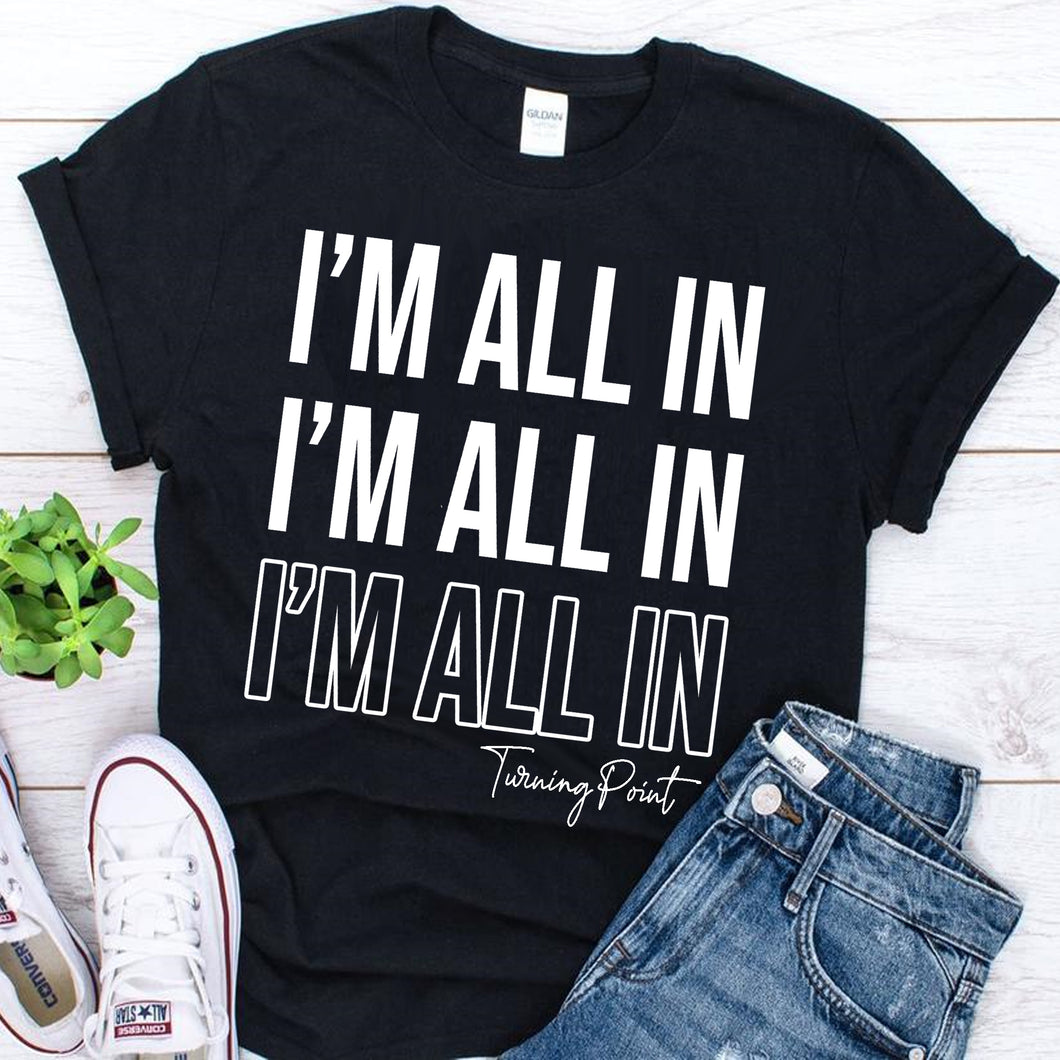 I'm All In T-Shirt