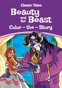 "Coloring Activity Book Pack – 4 Classic Tales: ""Beauty and the Beast"", ""The Little Mermaid"", ""Pinocchio"" & ""Snow White and the Seven Dwarfs"" Color-the-Story Early Education Kids, Toddlers, Preschool"