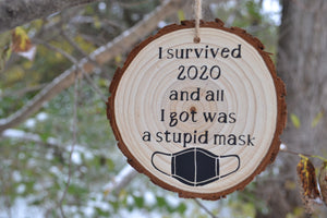 """I Survived 2020 and all I got was a stupid mask"""