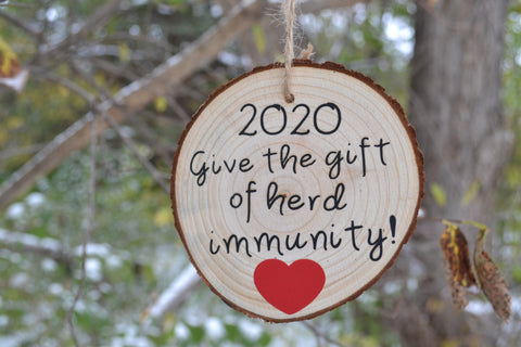 """2020 Give the gift of herd immunity"""