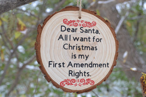 """Dear Santa, All I want for Christmas is my First Amendment Rights."""