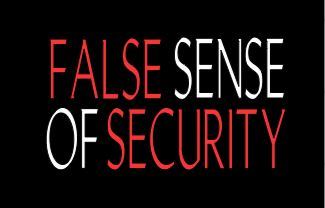 """False Sense Of Security"""