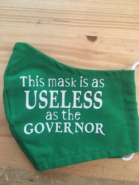 """This mask is as Useless as the Governor"""