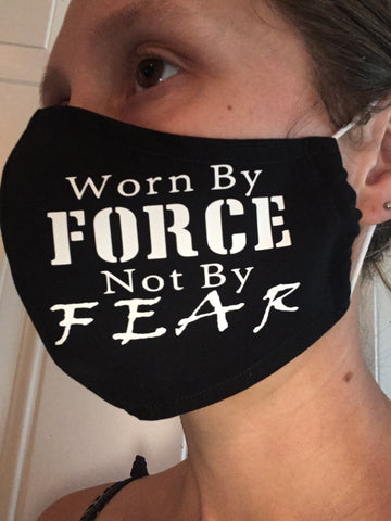 """Worn By Force Not By Fear"""