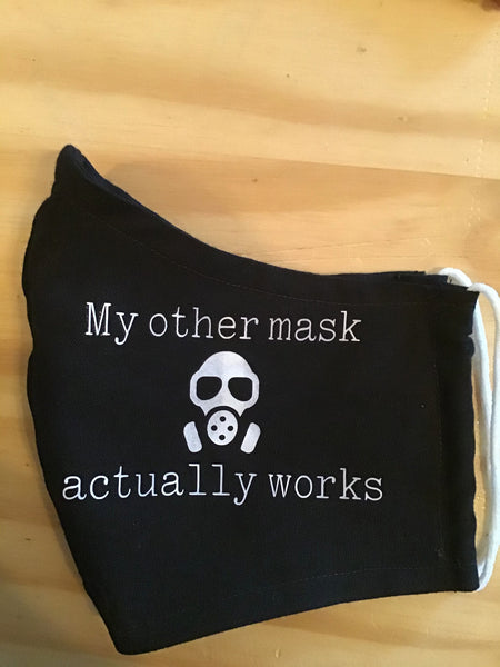 """My other mask actually works"""