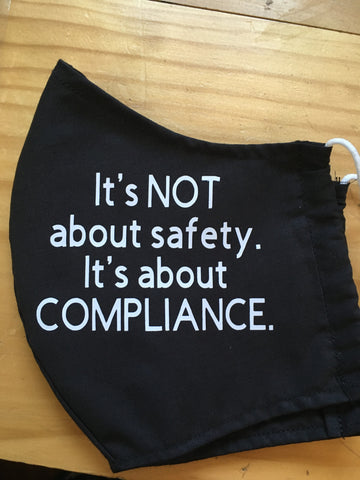 """It's NOT about safety. It's about COMPLIANCE."""