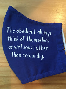 """The obedient always think of themselves as virtuous rather than cowardly"""
