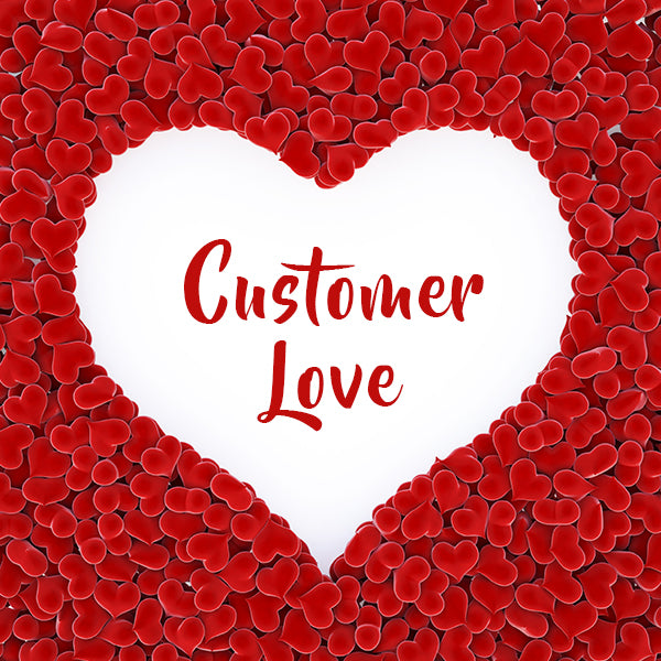 Customer Love Custom Made