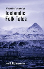 A Traveller's Guide to Icelandic Folk Tales - ISLANDICA.com