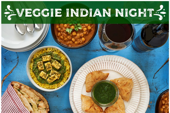 VEGGIE INDIAN NIGHT - Spinach Paneer, Chickpea Masala, Potato & Pea Samosas, Garlic Naan