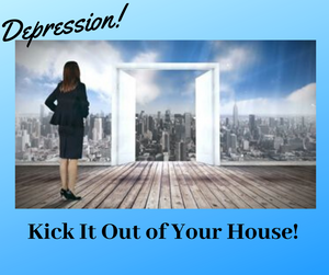 Master Class - Depression: Kick It Out Of Your House!