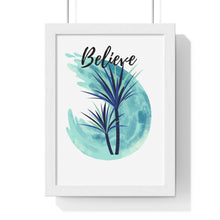 Load image into Gallery viewer, Premium Framed Vertical Poster with Inspirational Message: Believe