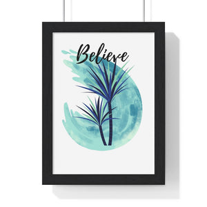 Premium Framed Vertical Poster with Inspirational Message: Believe