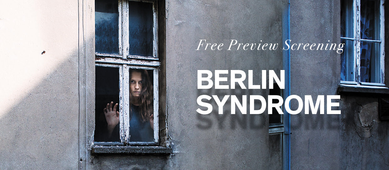 BERLIN SYNDROME | FREE PREVIEW SCREENING