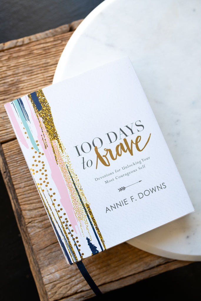 100 Days To Brave - Annie Downs