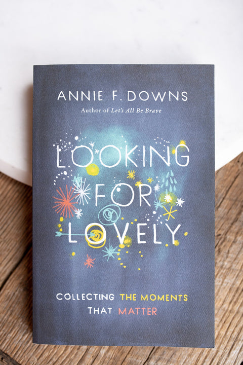 Looking For Lovely - Annie Downs