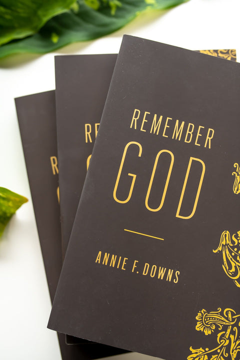 Remember God - Annie Downs