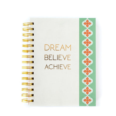 Dream Believe Achieve Spiral Notebook