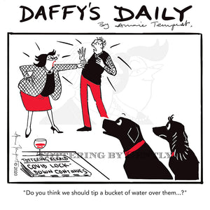 Daffy's Daily - Tip bucket of water over them (DD20)