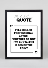 Load image into Gallery viewer, Michael Caine Quote - Wall Art
