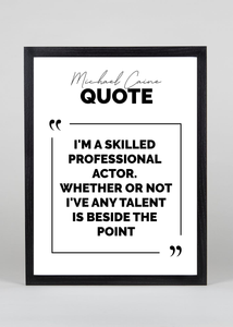 Michael Caine Quote - Wall Art
