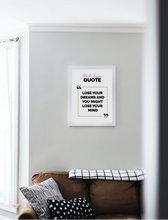 Load image into Gallery viewer, Lose your dreams lose your mind - Wall Art