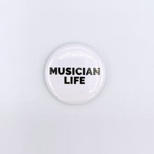 Load image into Gallery viewer, Musician Life Badge