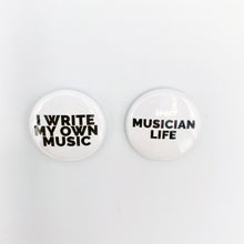 Load image into Gallery viewer, I write my own music Badge