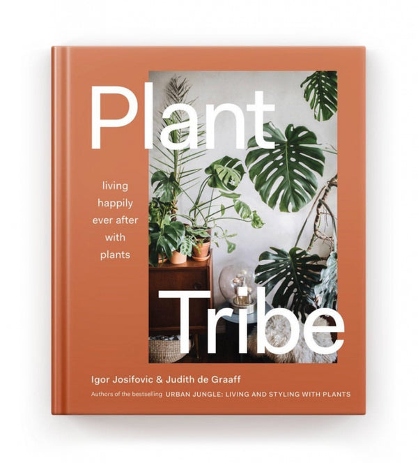 Plant Tribe - Living Happily Ever After With Plants