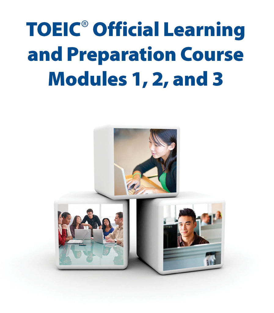 TOEIC® Official Learning and Preparation Course - Modules 1, 2, & 3