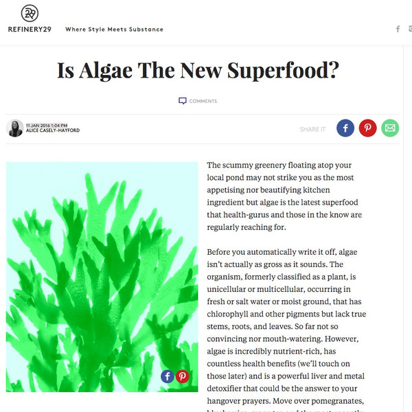 Refinery 29 writes of algae's superfood properties and incredible taste. Eva Ramirez who works with Jasmine and Melissa Hemsley recommend Atlantic Kitchen seaweed as their algae of choice