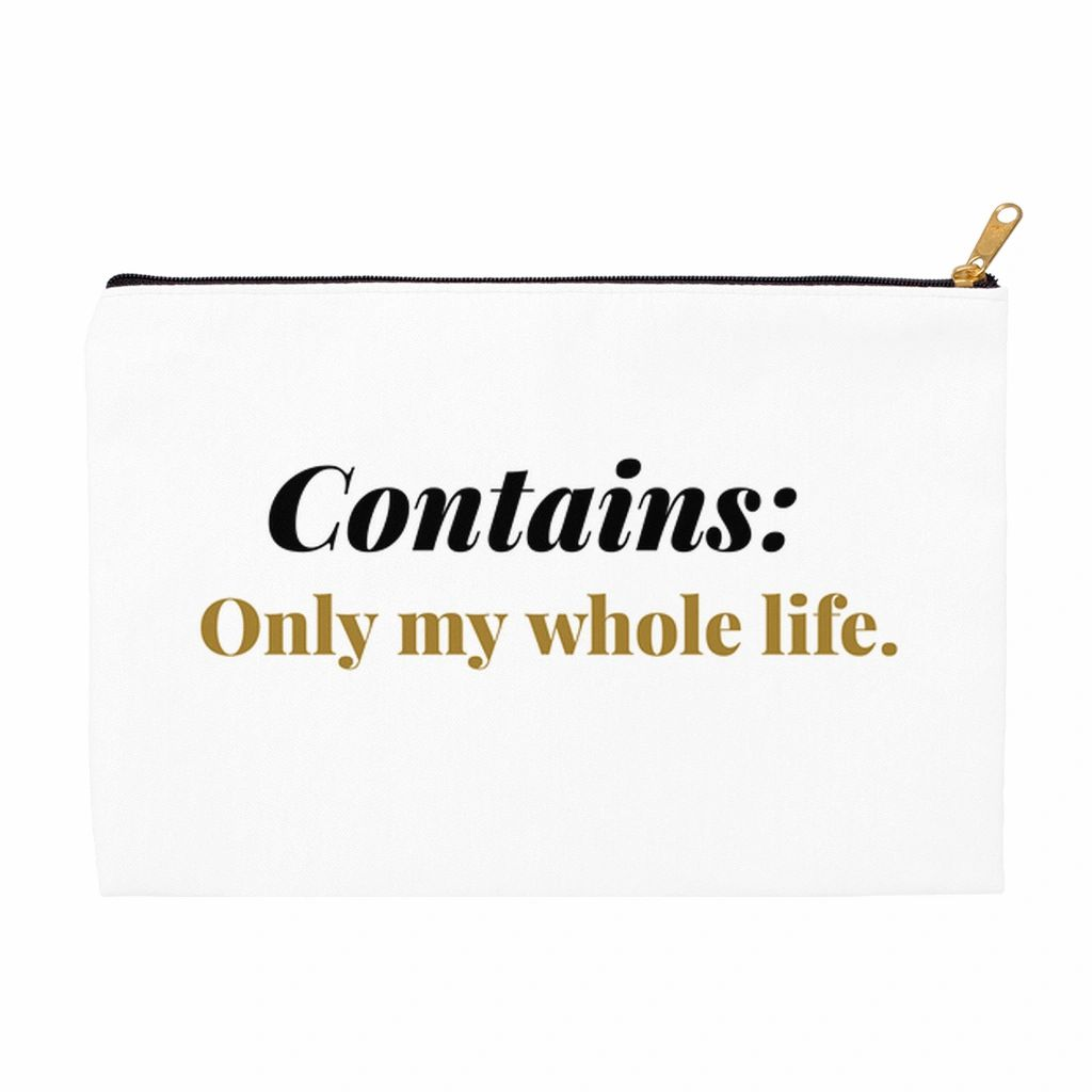 My Whole Life Accessory Pouch
