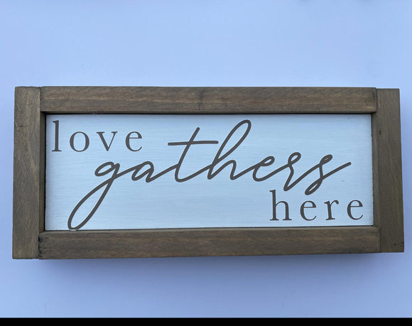 "Love Gathers Here 11.5"" x 5"" Mini Wood Sign"